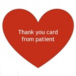 The heartfelt thanks from a patient (click to read the thank you card)